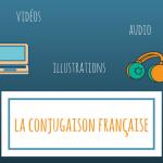 Etudiez la conjugaison française avec de bonnes ressources audios et visuelles !