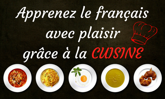 apprenez le français avec la cuisine