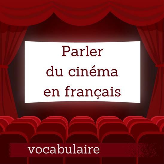 parlez du cin u00e9ma en fran u00e7ais   le vocabulaire utile