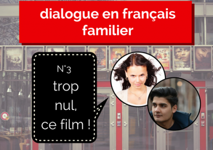 dialogue en français familier cinéma