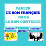 Parlez le bon français dans le bon contexte ! (avec les 3 registres de langue)