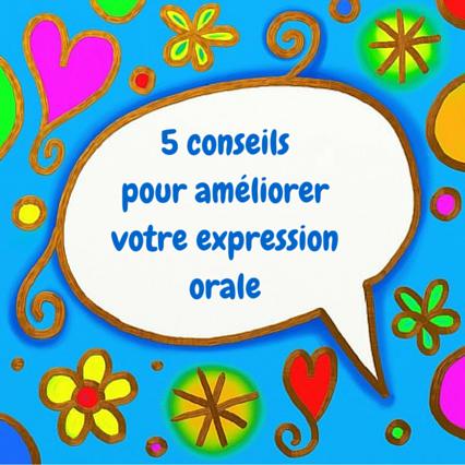 5 conseils pour améliorer votre expression orale parler français facilement