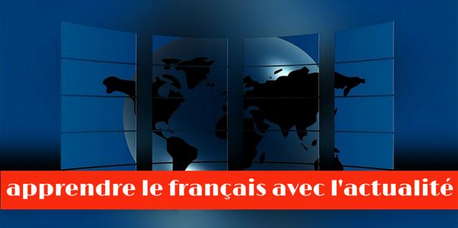apprendre le français avec l'actualité