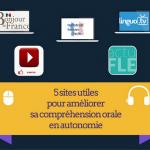 5 sites utiles pour améliorer sa compréhension orale en autonomie