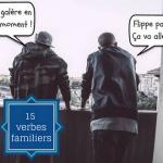 15 verbes familiers pour parler comme un Français