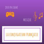 Révisez la conjugaison française avec plaisir (jeux et musique) !