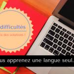 Vos 5 difficultés quand vous apprenez une langue seul.e (et des solutions)