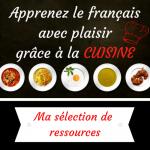 Apprenez le français avec plaisir grâce à la cuisine : ma sélection de ressources