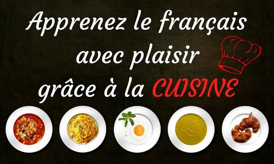 Apprenez le fran ais avec plaisir gr ce la cuisine for Apprendre la cuisine francaise