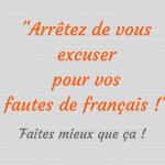 Arrêtez de vous excuser pour vos fautes de français !