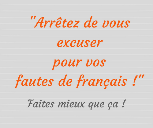 Arrêtez De Vous Excuser Pour Vos Fautes De Français