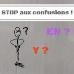 Les pronoms EN et Y : stop aux confusions !