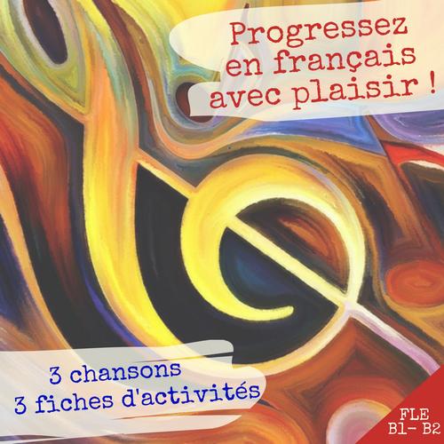 Progresser français avec des chansons