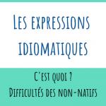 Les expressions idiomatiques : pourquoi c'est si difficile ?