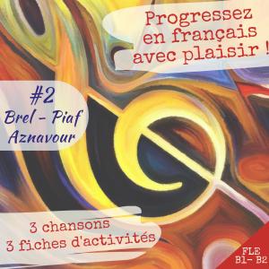apprendre français chansons Brel Piaf Aznavour