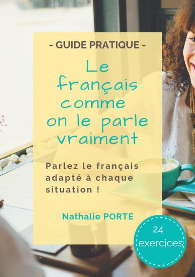 """Guide pratique """"le français comme on le parle vraiment"""""""