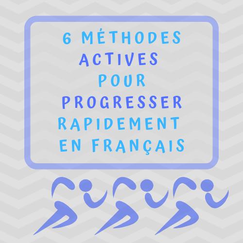 méthodes actives pour progresser rapidement en français