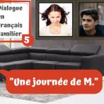 """Dialogue en français familier N°5 : """"Une journée de M."""""""